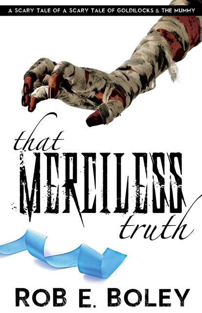 That Merciless Truth by Rob E. Boley